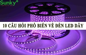 10 câu hỏi phổ biến về đèn led dây