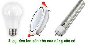 3 loại đèn led căn nhà nào cũng cần có