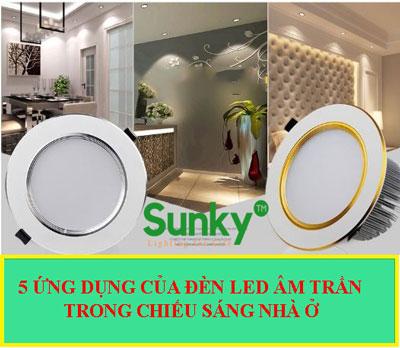5 ứng dụng của đèn led âm trần trong chiếu sáng nhà ở