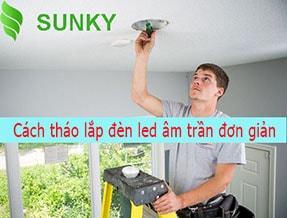 [Hình ảnh thực tế] Cách tháo/ lắp đèn led âm trần đơn giản