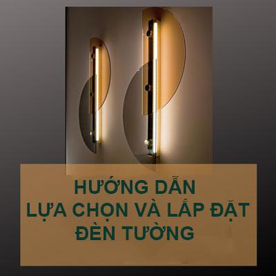 Hướng dẫn lựa chọn và lắp đặt đèn tường