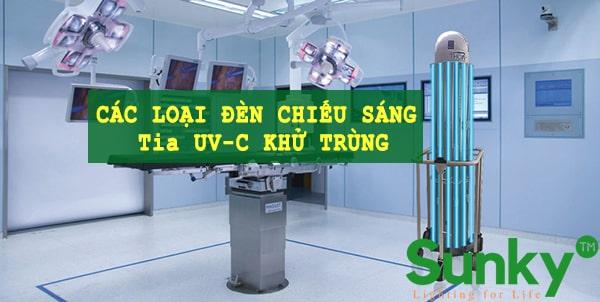 [Phần 3] Các loại đèn chiếu sáng tia UV-C khử trùng