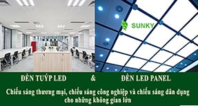 Đèn tuýp led và đèn led panel trong chiếu sáng cho không gian rộng